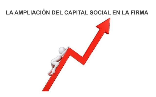 La Ampliación del Capital Social en la Firma